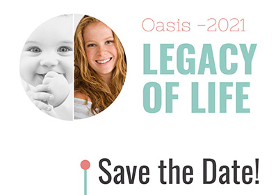 Save The Date Image for Oasis Legacy of Life Event in 2021